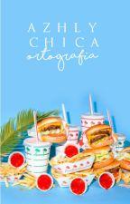 Chica ortografía by -mxndesgxrl