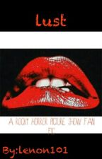 lust (a rocky horror picture show fanfic) by lenon101