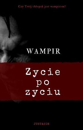 Wampir - Życie po życiu by Justa208