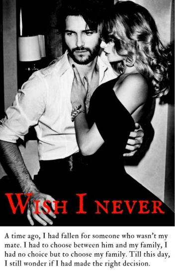 Wish I Never ❌ {Book 1} New Version *Complete*