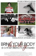 Bring Your Body Baby (I Could Bring You Fame) ~ portuguese version by withbabycakes