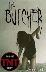 The Butcher ✓ TNTHorrorContest by AnneLutz