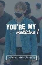 You're My Medicine || Vk  by Nim_Vkook0715