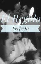 El Regalo Perfecto by vickyandcesar95