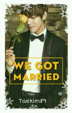 We Got Married by Taekim89