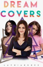 Dream Covers {FECHADO INDEFINIDAMENTE} by LavniaNunes