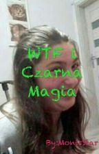 WTF i Czarna Magia by MonisStar