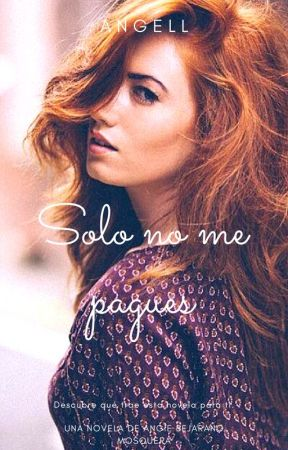 SOLO NO ME PAGUES by Angell-sin_alas