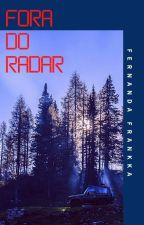 Fora do Radar (Degustação) by nandafrankka