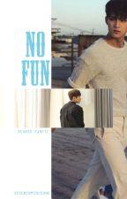 No Fun by seventnminusone