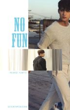 No Fun by seventnminusone
