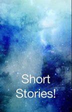 Short Stories! by ShelbyInez