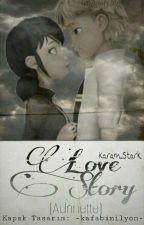LoveStory {Adrinette} *Tamamlandı* by ZiannNeron