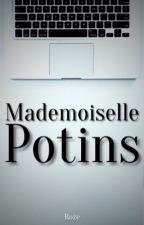 Mademoiselle Potins [Terminée] [En réécriture] by -Roze-
