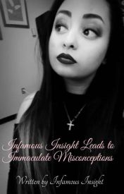 Infamous Insight leads to Immaculate Misconceptions by InfamousInsight