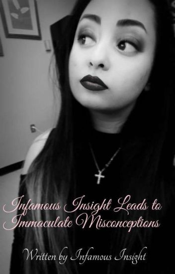 Infamous Insight leads to Immaculate Misconceptions