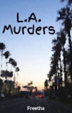L.A. Murders (ON HOLD) by Freetha