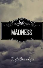 Madness by embracetheweird