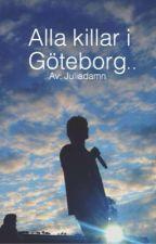 Alla killar i Göteborg.. | Or by Juliadamn