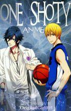 One Shoty •Anime• [ZAMKNIĘTE] by OriginalGirl015