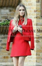 All About Love Me Or Leave Me by lovemeorleavemejade