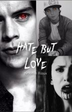 Hate but Love - 1D / E3 by MaLuM_lArRy