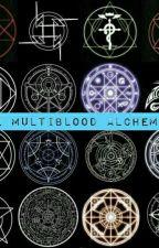 The Multiblood Alchemist by itsbedtimesomewhere