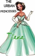 The Urban Princesses: Tiana by RavenclawMaven1198