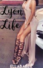 Lyon Life (Hakeem Lyon love story) by ellababex