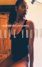 Love Yourz  by miaensley