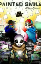 Painted Smile (Depressed Ink!Sans X Sick Reader) An Undertale Story by FlyingSpace16