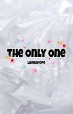 ◇ The Only One ◇ Drago Malefoy by LaoraHope