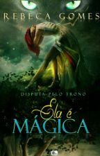 Ela é magica - Disputa pelo trono. by RebecaGomes925