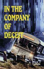 In The Company of Deceit by lyttlejoe