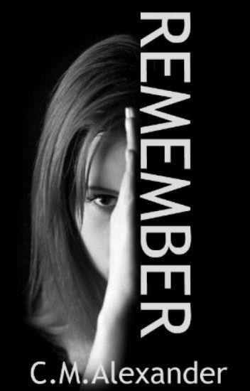 Remember [Short Story]