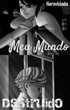 Meu Mundo Destruido [Parada] by Haruviciada