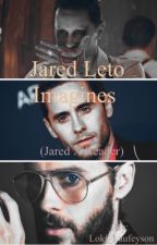 Jared Leto (Jared X Reader) by LizethArriaga