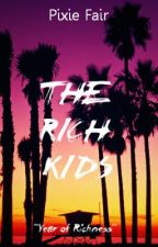 The Rich Kids: Year of Richness. by PixieFair