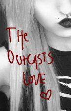 The Outcasts Love by Akaiya