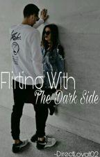 Flirting With The Dark Side - Livro 1 by arcticzada