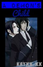 A Demon's Child (Sebastian x Claude) -ON HOLD- by Kayxx_xx