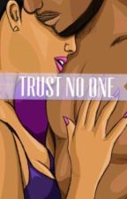 Trust No One by feltlikewriting