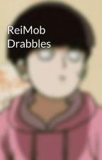 ReiMob Drabbles by thisis_trash