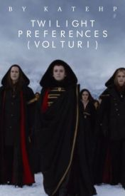 Twilight Preferences (Volturi) {On Hold/Editing} by insearchofthemuses