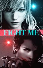 Fight Me ( Yandere x Reader ) by AmorettiElle