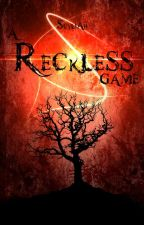 A Reckless Game by Scyliah
