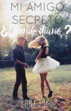 Mi amigo secreto. ¿Querido diario? by Ednaislas