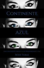 Continente Azul [Pausado] by TexasRose-