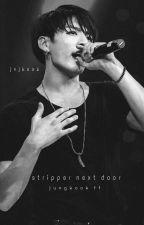 Stripper Next Door ∞ JungKook ∞ by jxjkook