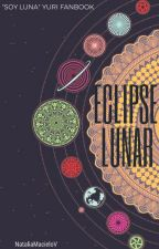 Eclipse Lunar (Soy Luna: One-Shots) (⚠Yuri) by NataliaMacieloV